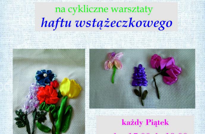 """Cykliczne warsztaty Łękińsko – """"Haft wstążeczkowy"""""""
