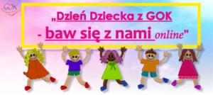 Dzień Dziecka on-line z Gminnym Ośrodkiem Kultury w Kleszczowie