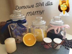 Domowe SPA dla mamy (warsztaty online).