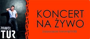 Paweł Tur – Koncert na żywo (bez publiczności). TRANSMISJA ONLINE               – fotorelacja